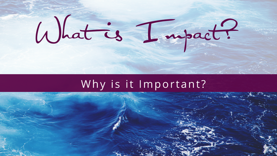 What Is Impact And Why Is It Important